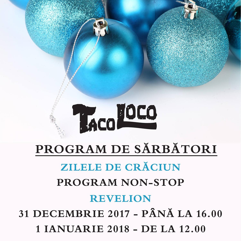 Taco Loco va avea un program special de sărbători