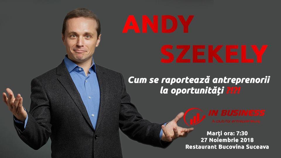 Andy Szekely - Cum se raportează antreprenorii la oportunități?