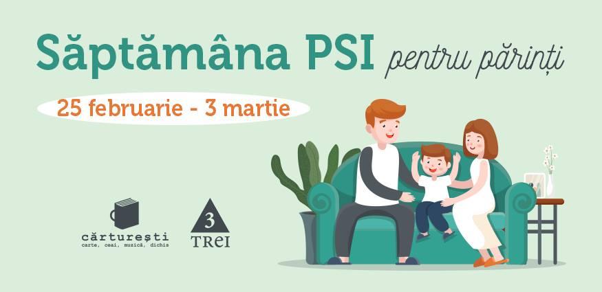 Săptămâna PSI pentru părinți