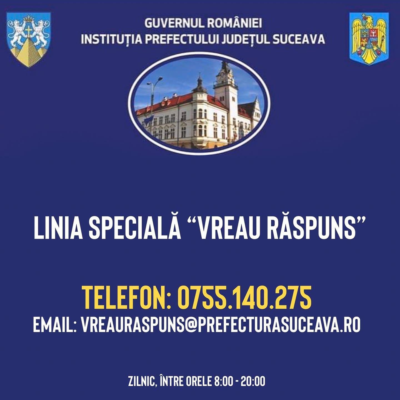 Instituția Prefectului - Județul Suceava pune la dispoziția cetațenilor județului Suceava linia specială Vreau Răspuns